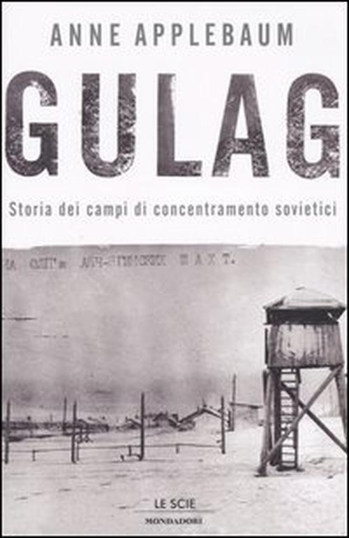 Anne Applebaum, Storia dei campi di concentramento sovietici,