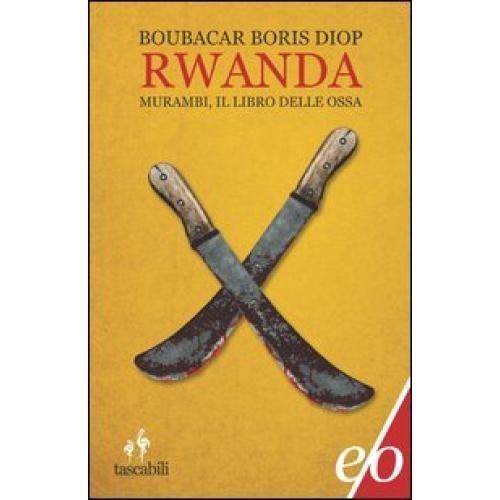 Diop Boubacar B., Rwanda. Murambi, il libro delle ossa, Edizioni