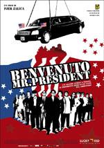 Pjer -alica, Benvenuto Mr. President (Gori Vatra),