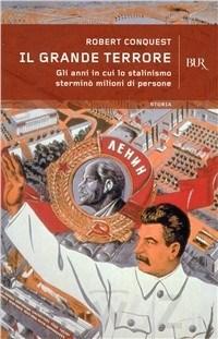 Robert Conquest, Il grande terrore, Edizioni BUR, 1999