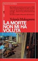 olande Mukagasana, La morte non mi ha voluta, Edizioni la Meridiana, 1998