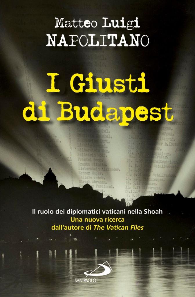 Matteo Luigi Napolitano, I Giusti di Budapest, San Paolo Edizioni