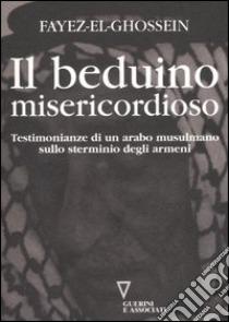 Fayez El Ghossein, Il beduino misericordioso. Testimonianze di un arabo musulmano sullo sterminio degli armeni, Guerini e Associati, Milano, 20