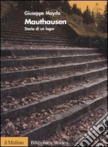 Giuseppe Mayda Mauthausen storia di un lager Il Mulino 2008