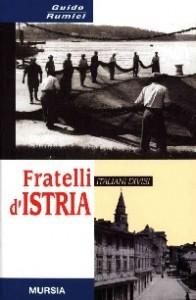 Guido Rumici, Fratelli d'Istria. 1945 2000, Mursia Editore 2001