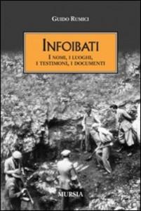Guido Rumici, Infoibati, Mursia Editore 2002,