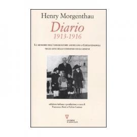 Henry Morgenthau a cura di F. Berti e F. Cortese,  Diario 1913 - 1916. Le memorie dell'Ambasciatore americano a Costantinopoli negli anni dello sterminio degli Armeni.  Guerini associati