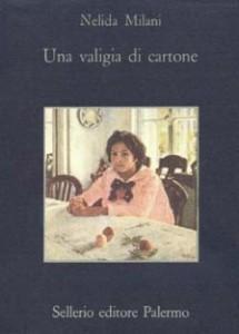 Nelida Milani Una valigia di cartone Sellerio 1991.